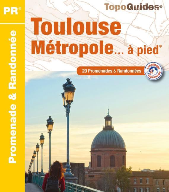 Le topo-guide Toulouse Métropole à pied